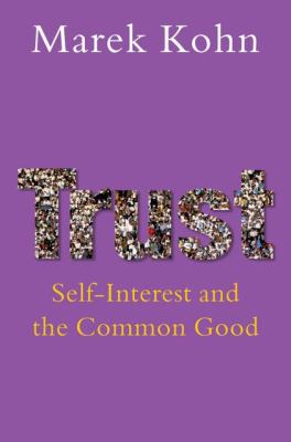 Trust: Self-Interest and the Common Good 9780199217922