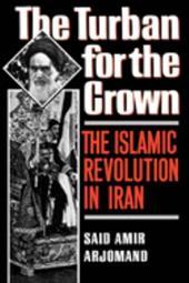 Turban for the Crown: The Islamic Revolution in Iran