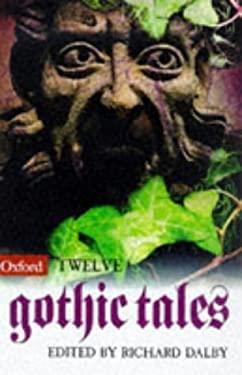 Twelve Gothic Tales 9780192880949