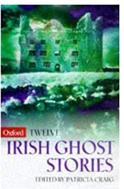 Twelve Irish Ghost Stories 9780192880703