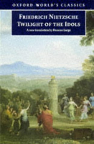 Twilight of the Idols: Or How to Philosophize with a Hammer 9780192831385