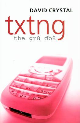 Txtng: The Gr8 Db8 9780199544905