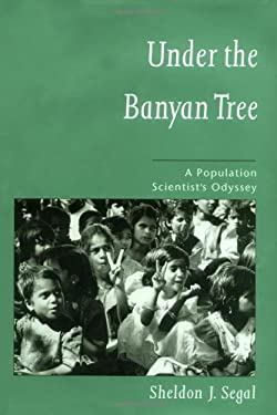 Under the Banyan Tree: A Population Scientist's Odyssey 9780195154566