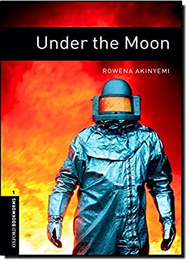 Oxford Bookworms Library: Under the Moon: Level 1: 400-Word Vocabulary 9780194789226