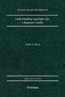 Understanding Copyright Law: A Beginner's Guide 9780199730223