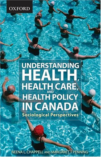 Understanding Health, Health Care, and Health Policy in Canada: Sociological Perspectives 9780195424768