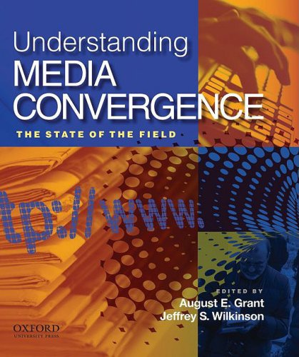 Understanding Media Convergence: The State of the Field 9780195327779