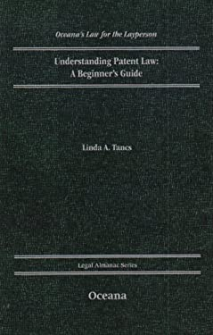 Understanding Patent Law: A Beginner's Guide 9780199730230