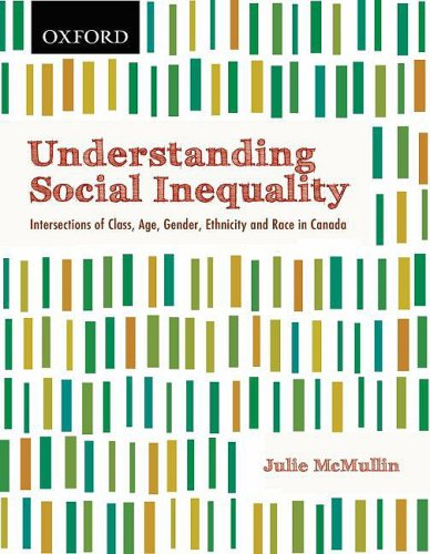 Understanding Social Inequality: Intersections of Class, Age, Gender, Ethnicity, and Race in Canada 9780195427783