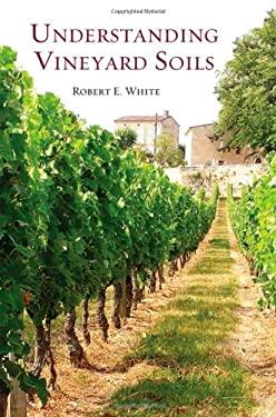 Understanding Vineyard Soils 9780195311259