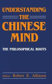 Understanding the Chinese Mind: The Philosophical Roots 556501