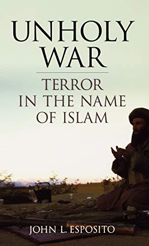 Unholy War: Terror in the Name of Islam 9780195154351