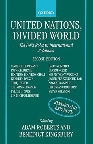 United Nations, Divided World: The Un's Roles in International Relations 9780198279266