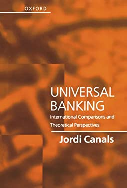 Universal Banking: International Comparisons and Theoretical Perspectives 9780198775058