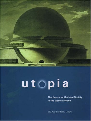 Utopia: The Search for the Ideal Society in the Western World 9780195141115
