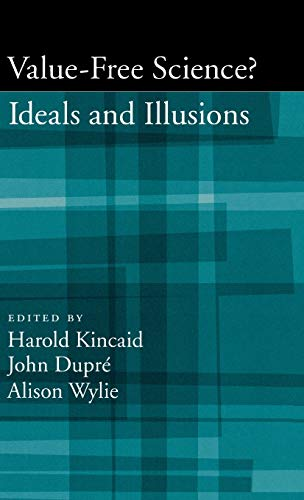 Value-Free Science: Ideals and Illusions 9780195308969