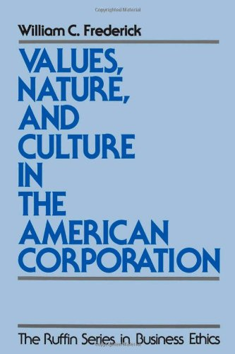 Values, Nature, and Culture in the American Corporation 9780195096743