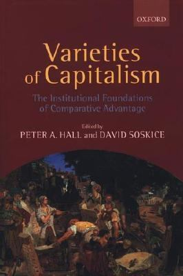 Varieties of Capitalism: The Institutional Foundations of Comparative Advantage 9780199247752