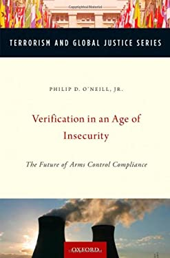 Verification in an Age of Insecurity: The Future of Arms Control Compliance 9780195389265