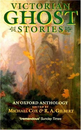 Victorian Ghost Stories: An Oxford Anthology 9780192829993