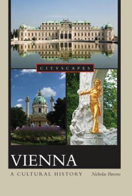 Vienna: A Cultural History 9780195376074
