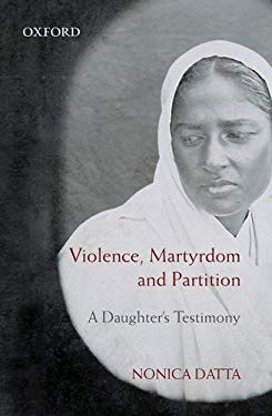 Violence, Martyrdom, and Partition: A Daughter's Testimony 9780195699340