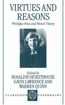 Virtues and Reasons: Philippa Foot and Moral Theory: Essays in Honour of Philippa Foot 9780198237938