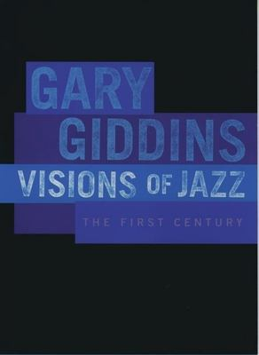 Visions of Jazz: The First Century 9780195076752