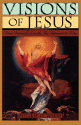 Visions of Jesus: Direct Encounters from the New Testament to Today 9780195126693
