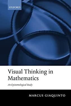 Visual Thinking in Mathematics: An Epistemological Study 9780199575534