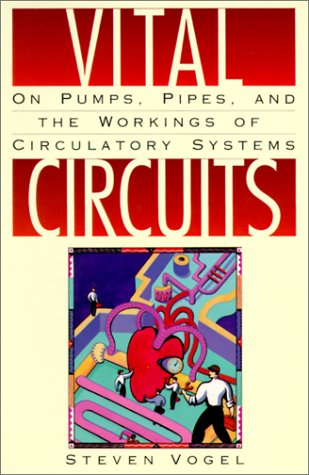 Vital Circuits: On Pumps, Pipes, and the Workings of Circulatory Systems 9780195082692