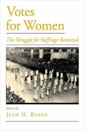 Votes for Women: The Struggle for Suffrage Revisited 539479