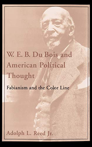 W.E.B. Du Bois and American Political Thought: Fabianism and the Color Line 9780195051742