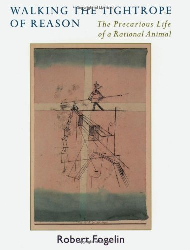 Walking the Tightrope of Reason: The Precarious Life of a Rational Animal 9780195160260