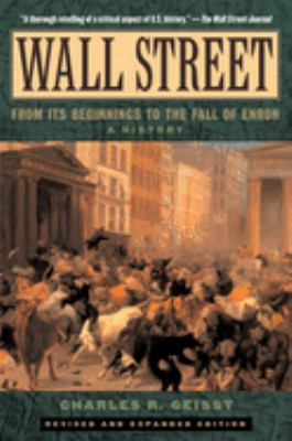 Wall Street: A History: From Its Beginnings to the Fall of Enron 9780195170603