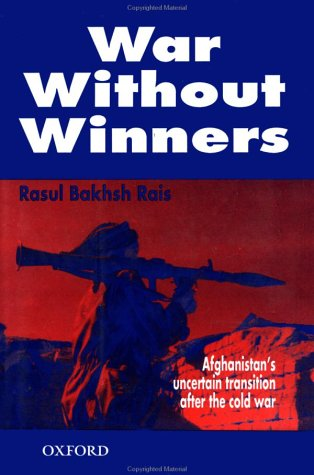 War Without Winners: Afghanistan's Uncertain Transition After the Cold War 9780195775358