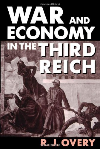 War and Economy in the Third Reich 9780198205999