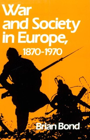 War and Society in Europe, 1870-1970 9780195205022