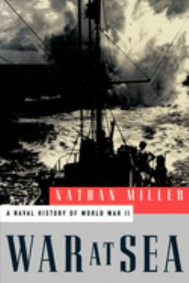 War at Sea: A Naval History of World War II