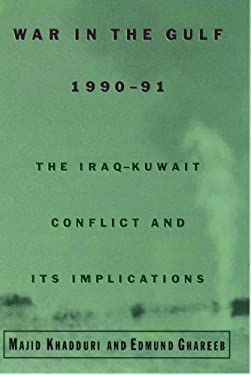 War in the Gulf, 1990-91: The Iraq-Kuwait Conflict and Its Implications 9780195083842