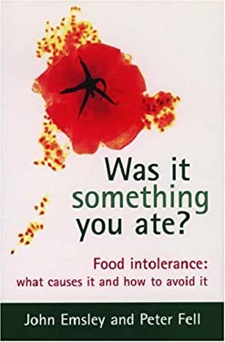 Was It Something You Ate?: Food Intolerance: What Causes It and How to Avoid It 9780198504436