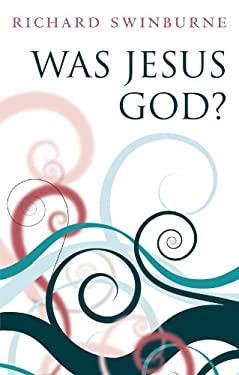 Was Jesus God? 9780199580446