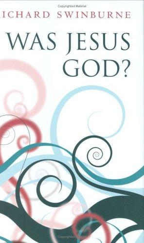 Was Jesus God? 9780199203116