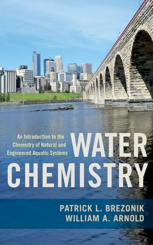 Water Chemistry: An Introduction to the Chemistry of Natural and Engineered Aquatic Systems 9780199730728