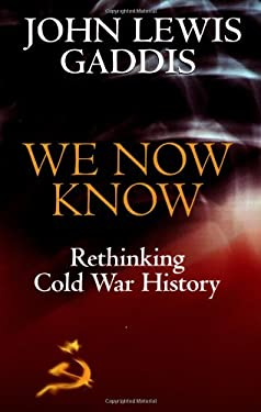 We Now Know: Rethinking Cold War History 9780198780717
