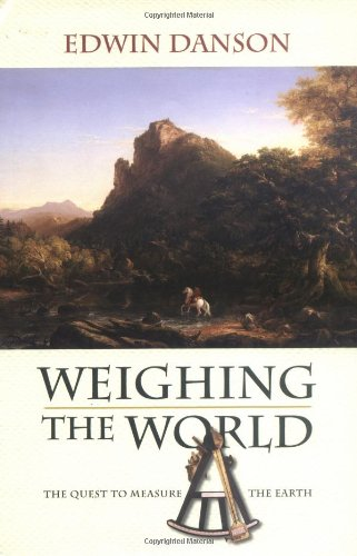 Weighing the World: The Quest to Measure the Earth 9780195181692