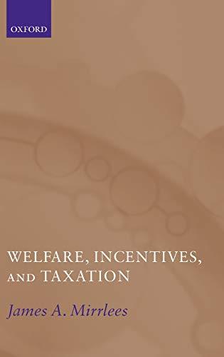 Welfare, Incentives, and Taxation 9780198295211