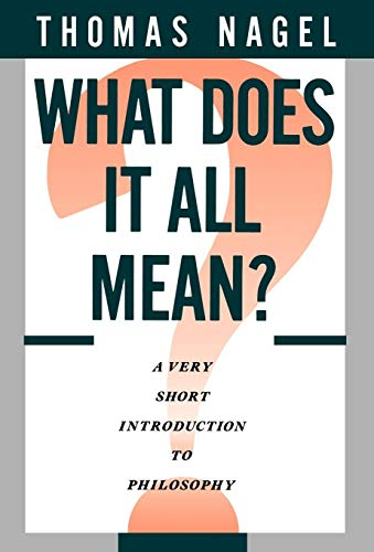 What Does It All Mean: A Very Short Introduction to Philosophy 9780195052923