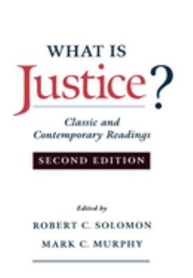 What Is Justice?: Classic and Contemporary Readings 9780195128109