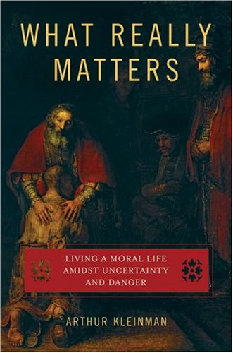 What Really Matters: Living a Moral Life Amidst Uncertainty and Danger 9780195331325